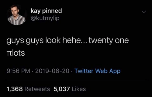 Memes, Twitter, and 🤖: kay pinned  @kutmylip  guys guys look hehe... twenty one  πιots  9:56 PM 2019-06-20 Twitter Web App  1,368 Retweets 5,037 Likes