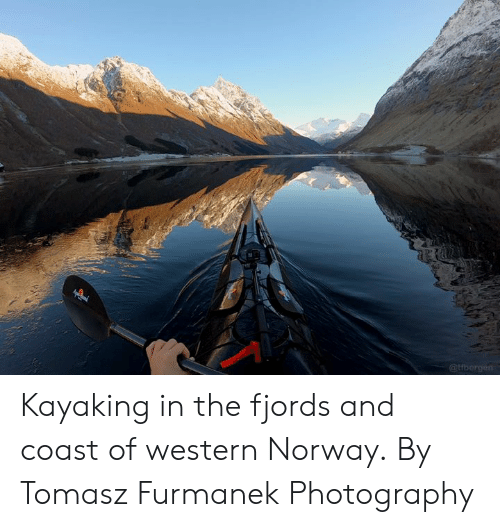 Dank, Norway, and Photography: Kayaking in the fjords and coast of western Norway.  By Tomasz Furmanek Photography