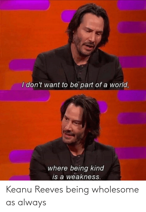 keanu reeves: Keanu Reeves being wholesome as always
