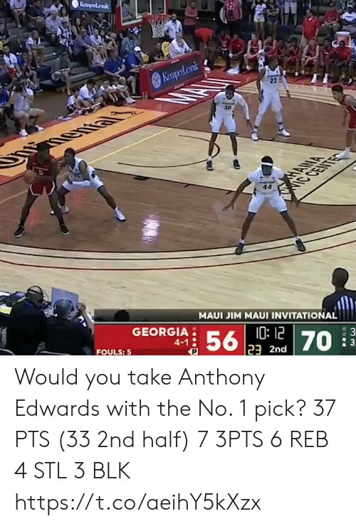 Georgia: Keaperdak  Kempol cank  23  30  HANA  IC CENTE  MAUI JIM MAUI INVITATIONAL  GEORGIA  10:12  23 2nd  56  4-1  : 3  70  FOULS: 5 Would you take Anthony Edwards with the No. 1 pick?   37 PTS (33 2nd half)  7 3PTS 6 REB 4 STL 3 BLK    https://t.co/aeihY5kXzx
