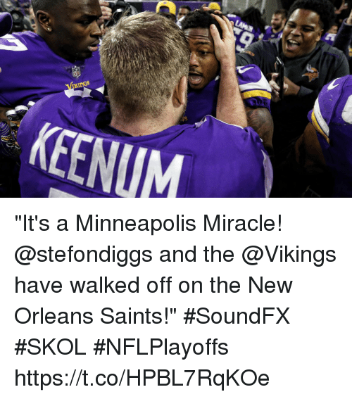 "New Orleans Saints: KEENUM ""It's a Minneapolis Miracle! @stefondiggs and the @Vikings have walked off on the New Orleans Saints!""  #SoundFX #SKOL #NFLPlayoffs https://t.co/HPBL7RqKOe"