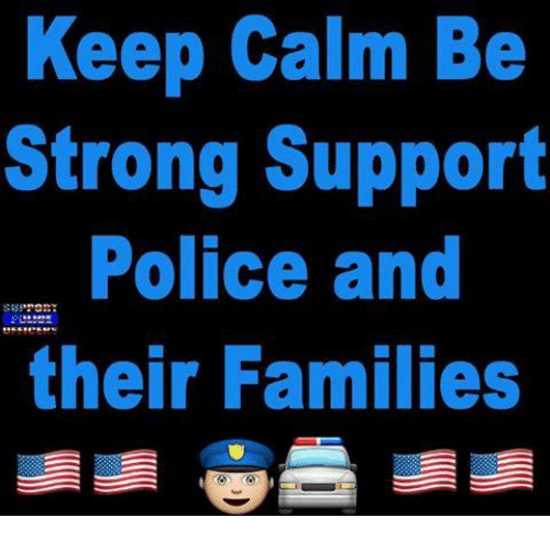 Memes, Police, and Keep Calm: Keep Calm Be  Strong Support  Police and  their Families