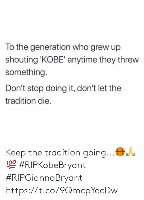 Https T: Keep the tradition going...🏀🙏💯 #RIPKobeBryant #RIPGiannaBryant https://t.co/9QmcpYecDw