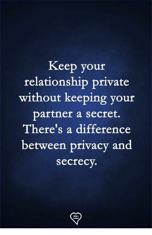Memes, Secrecy, and 🤖: Keep your  relationship private  without keeping your  partner a secret.  There's a difference  between privacy and  secrecy.