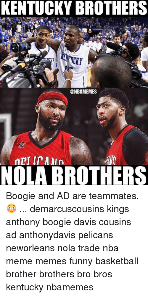 Basketball, Funny, and Meme: KENTUCKY BROTHERS  @NBAMEMES  MIC  NOLA BROTHERS Boogie and AD are teammates. 😳 ... demarcuscousins kings anthony boogie davis cousins ad anthonydavis pelicans neworleans nola trade nba meme memes funny basketball brother brothers bro bros kentucky nbamemes
