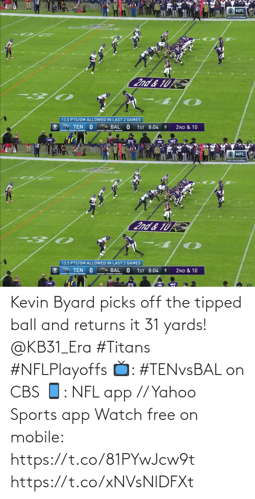 era: Kevin Byard picks off the tipped ball and returns it 31 yards! @KB31_Era #Titans #NFLPlayoffs  📺: #TENvsBAL on CBS 📱: NFL app // Yahoo Sports app Watch free on mobile: https://t.co/81PYwJcw9t https://t.co/xNVsNlDFXt