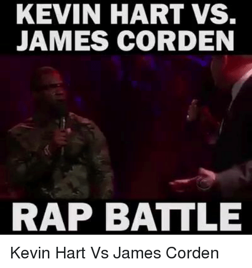 Rap Battles: KEVIN HART VS.  JAMES CORDEN  RAP BATTLE Kevin Hart Vs James Corden