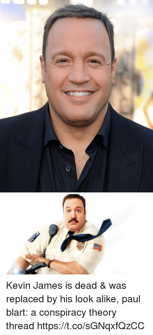 paul blart: Kevin James is dead & was replaced by his look alike, paul blart: a conspiracy theory thread https://t.co/sGNqxfQzCC