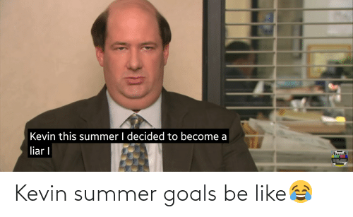 The Office: Kevin summer goals be like😂