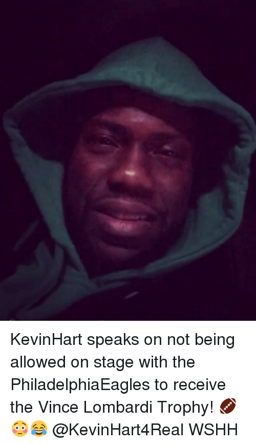 lombardi: KevinHart speaks on not being allowed on stage with the PhiladelphiaEagles to receive the Vince Lombardi Trophy! 🏈😳😂 @KevinHart4Real WSHH