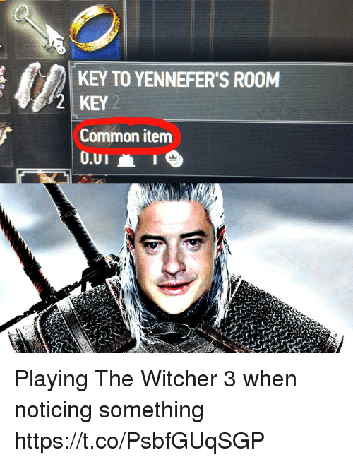 witcher 3: KEY TO YENNEFER'S ROOM  2 KEY 2  Common item  O.UI Playing The Witcher 3 when noticing something https://t.co/PsbfGUqSGP
