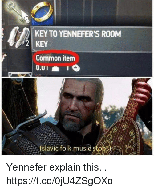 Common, Slavic, and Sto: KEY TO YENNEFER'S ROOM  2 KEY 2  Common item  slavic folk musie sto Yennefer explain this... https://t.co/0jU4ZSgOXo