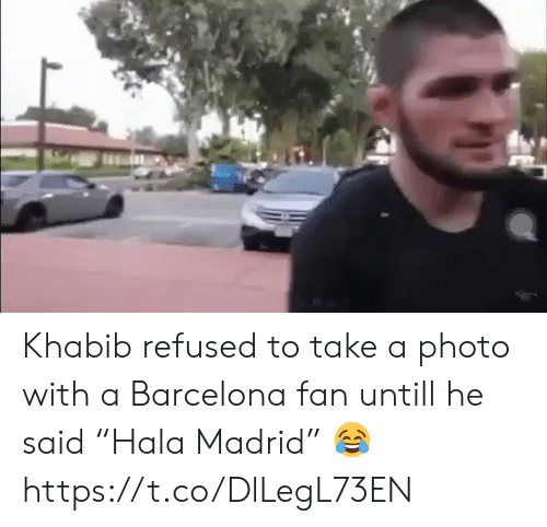 """Barcelona, Memes, and 🤖: Khabib refused to take a photo with a Barcelona fan untill he said """"Hala Madrid"""" 😂 https://t.co/DlLegL73EN"""
