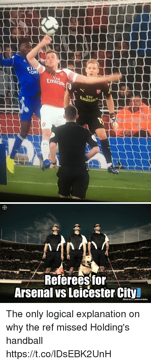 The Ref: KI  Emrate  tv   Refereesfor-  Arsenal vs Leicester City The only logical explanation on why the ref missed Holding's handball https://t.co/lDsEBK2UnH