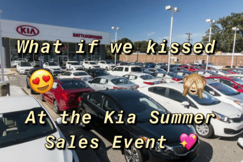 kia: KIA  What 1T we Kissed  At the Kia Summer  Sales Event