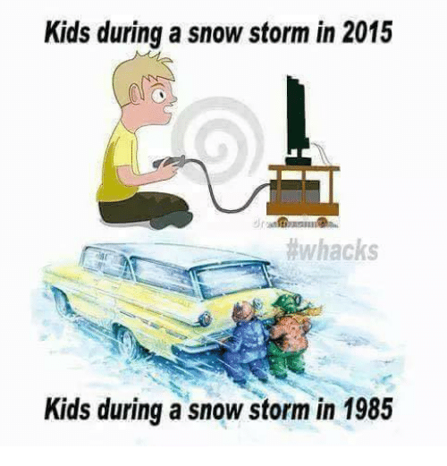 snow storm: Kids during a snowstorm in 2015  #whacks  Kids during a snow storm in 1985