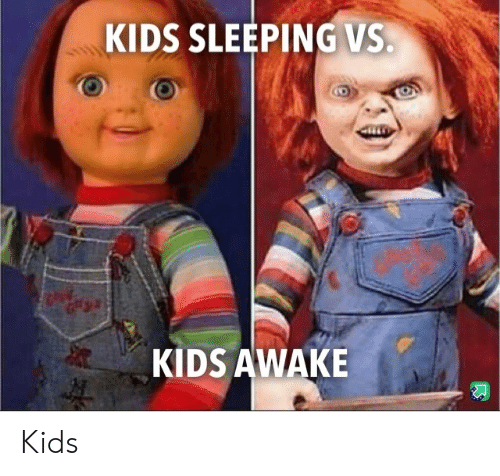 Kids, Sleeping, and Awake: KIDS SLEEPING VS.  KIDS AWAKE Kids