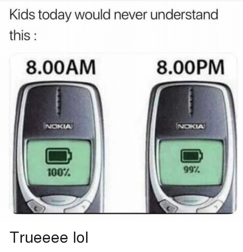 Anaconda, Funny, and Lol: Kids today would never understand  this:  8.00AM  8.00PM  NOKIA  NOKIA  100%  997 Trueeee lol