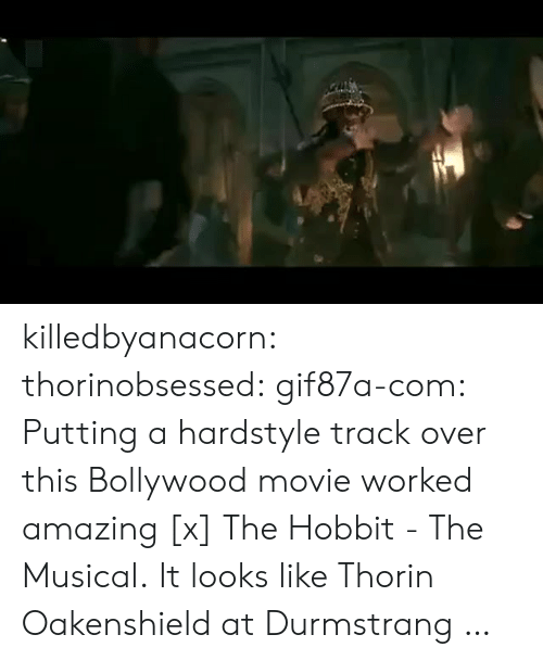 Bollywood: killedbyanacorn:  thorinobsessed:  gif87a-com: Putting a hardstyle track over this Bollywood movie worked amazing [x] The Hobbit - The Musical.  It looks like Thorin Oakenshield at Durmstrang …