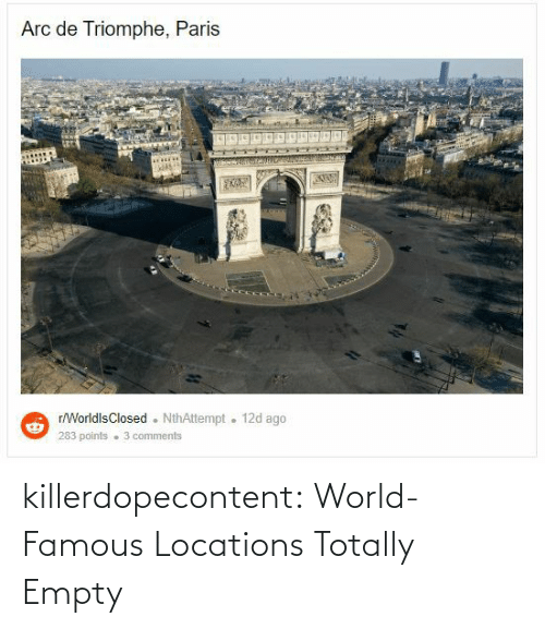 medium: killerdopecontent:    World-Famous Locations Totally Empty
