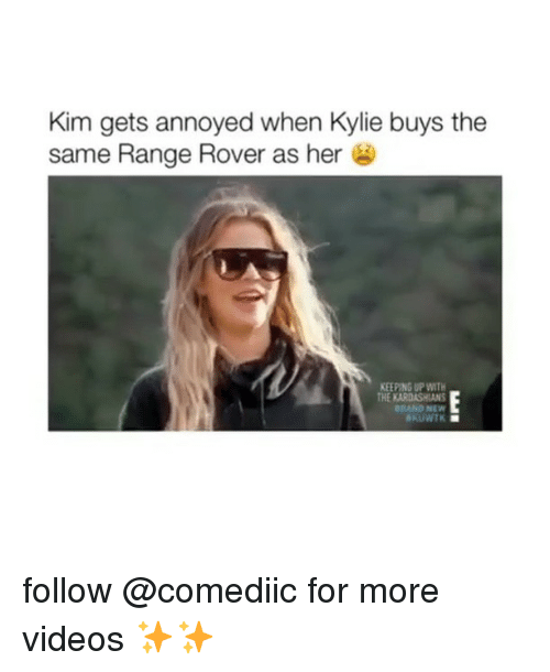 Keeping Up With: Kim gets annoyed when Kylie buys the  same Range Rover as her  KEEPING UP WITH  HE KARDASHIANS  GRAND NEW  KUWTK follow @comediic for more videos ✨✨