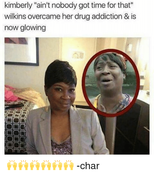 """Wilkins: kimberly """"ain't nobody got time for that""""  wilkins overcameher drug addiction & is  now glowing 🙌🙌🙌🙌🙌🙌 -char"""