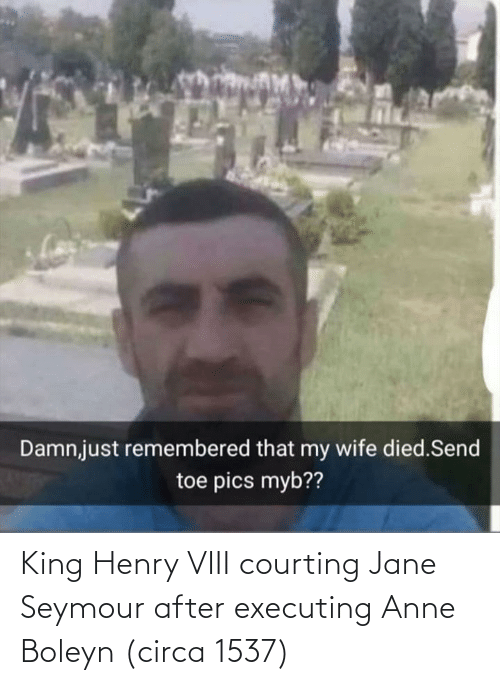 courting: King Henry VIII courting Jane Seymour after executing Anne Boleyn (circa 1537)