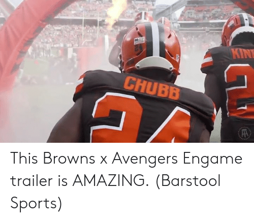 Nfl, Sports, and Avengers: KIPN  CHUBB This Browns x Avengers Engame trailer is AMAZING. (Barstool Sports)