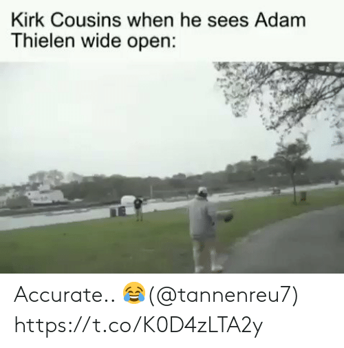 kirk: Kirk Cousins when he sees Adam  Thielen wide open: Accurate.. ?(@tannenreu7) https://t.co/K0D4zLTA2y