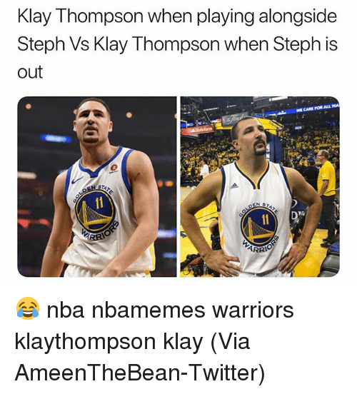 Basketball, Klay Thompson, and Nba: Klay Thompson when playing alongside  Steph Vs Klay Thompson when Steph is  out  WE CARE FOR ALL 😂 nba nbamemes warriors klaythompson klay (Via AmeenTheBean-Twitter)