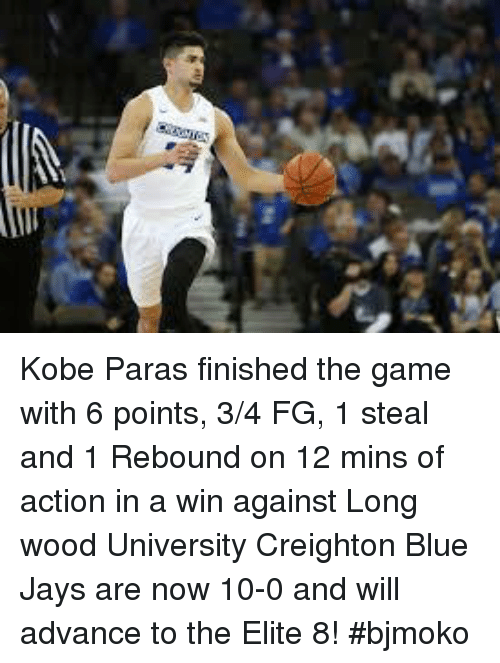Blue Jay: Kobe Paras finished the game with 6 points, 3/4 FG, 1 steal and 1 Rebound on 12 mins of action in a win against Long wood University  Creighton Blue Jays are now 10-0 and will advance to the Elite 8!  #bjmoko
