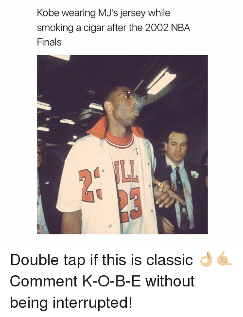 Memes, Smoking, and NBA Finals: Kobe wearing MJ's jersey while  smoking a cigar after the 2002 NBA  Finals Double tap if this is classic 👌🏼🤙🏼 Comment K-O-B-E without being interrupted!