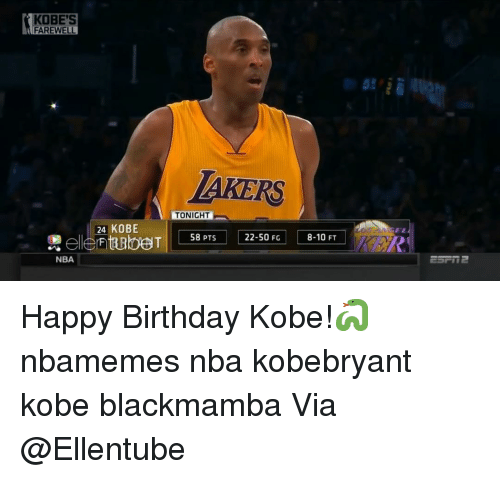 Basketball, Birthday, and Nba: KOBE'S  FAREWELL  TAKERS  TONIGHT  24 KOBE  el entubeT  22.50-8-10 FT  ), A R  燛  58 PTS  NBA Happy Birthday Kobe!🐍 nbamemes nba kobebryant kobe blackmamba Via @Ellentube