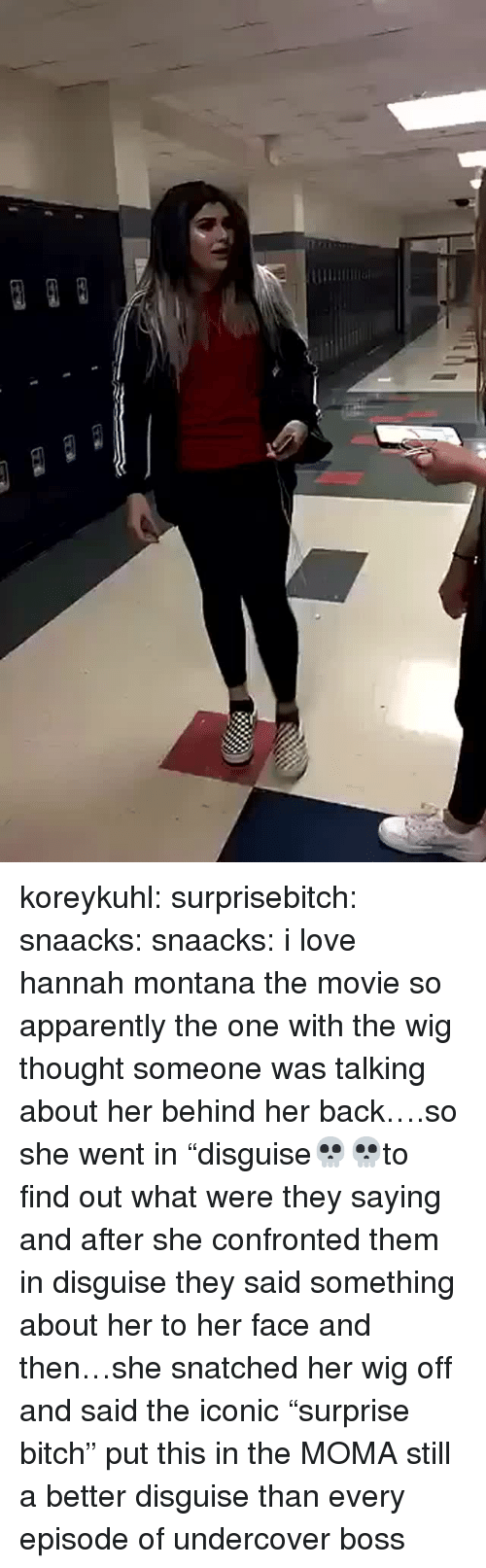 """Hannah Montana: koreykuhl: surprisebitch:  snaacks:  snaacks:  i love hannah montana the movie  so apparently the one with the wig thought someone was talking about her behind her back….so she went in """"disguise💀💀to find out what were they saying and after she confronted them in disguise they said something about her to her face and then…she snatched her wig off and said the iconic """"surprise bitch""""  put this in the MOMA  still a better disguise than every episode of undercover boss"""