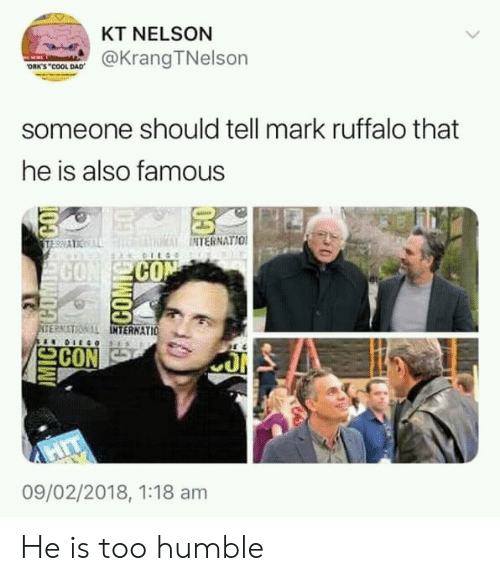Dad, Mark Ruffalo, and Cool: KT NELSON  @Krang TNelson  ORK'S COOL DAD  someone should tell mark ruffalo that  he is also famous  NTERNATIO  CO  SE?NITON LL  INT  TERNATIO  으CON  09/02/2018, 1:18 am He is too humble