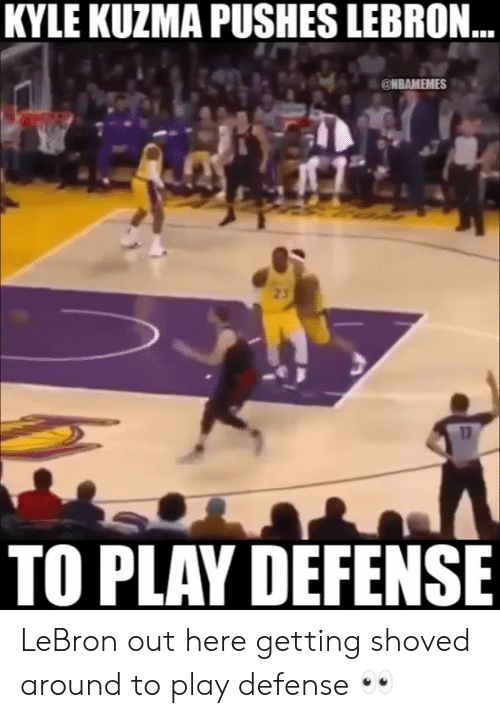 Nba, Lebron, and Play: KYLE KUZMA PUSHES LEBRON  @NBAMEMES  TO PLAY DEFENSE LeBron out here getting shoved around to play defense 👀