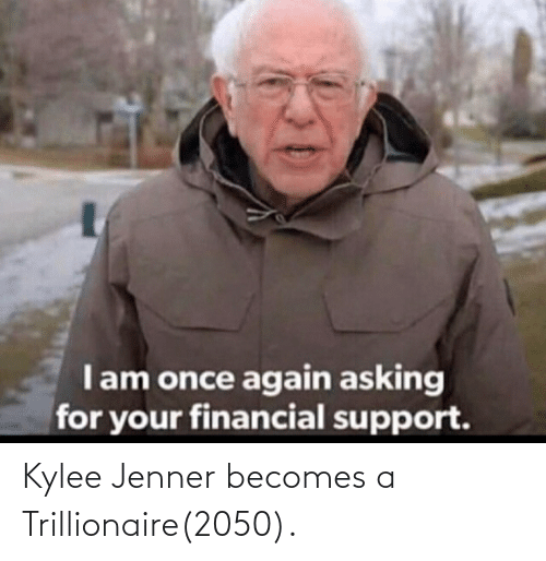 Kylee: Kylee Jenner becomes a Trillionaire(2050).