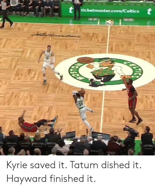 Saved, Finished, and Kyrie: Kyrie saved it. Tatum dished it. Hayward finished it.