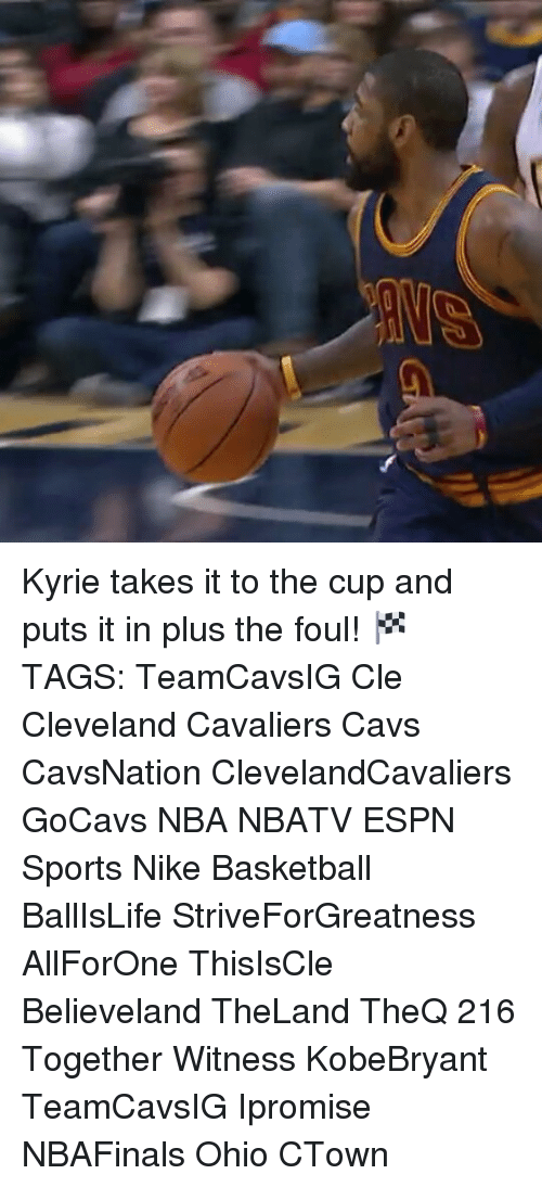 Cleveland Cavaliers, Memes, and 🤖: Kyrie takes it to the cup and puts it in plus the foul! 🏁 TAGS: TeamCavsIG Cle Cleveland Cavaliers Cavs CavsNation ClevelandCavaliers GoCavs NBA NBATV ESPN Sports Nike Basketball BallIsLife StriveForGreatness AllForOne ThisIsCle Believeland TheLand TheQ 216 Together Witness KobeBryant TeamCavsIG Ipromise NBAFinals Ohio CTown