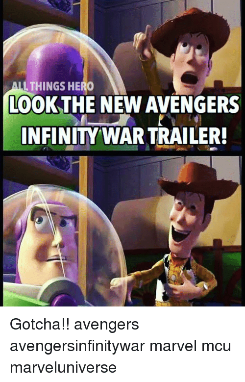 Memes, Avengers, and Infinity: L THINGS HERO  LOOKTHE NEW AVENGERS  INFINITY WAR TRAILER! Gotcha!! avengers avengersinfinitywar marvel mcu marveluniverse