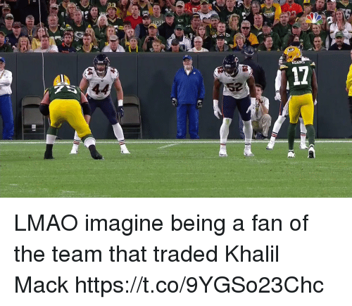 Lmao, Nfl, and Team: L0  17 LMAO imagine being a fan of the team that traded Khalil Mack  https://t.co/9YGSo23Chc