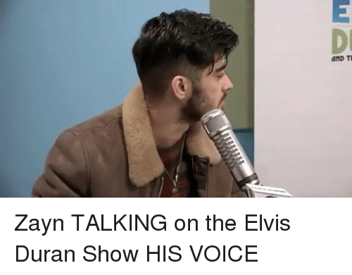 Memes, Voice, and 🤖: LA  L quy Zayn TALKING on the Elvis Duran Show HIS VOICE