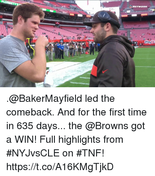 Memes, Browns, and Time: LA  Playo .@BakerMayfield led the comeback. And for the first time in 635 days... the @Browns got a WIN!  Full highlights from #NYJvsCLE on #TNF! https://t.co/A16KMgTjkD