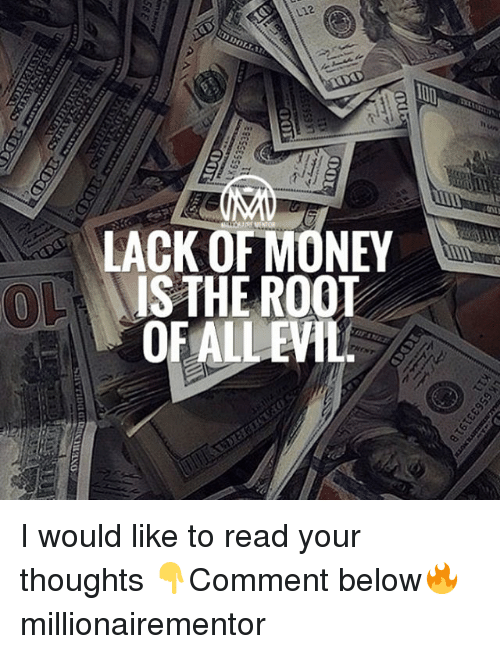 the roots: LACK OF MONEY  IS THE ROOT  OF ALLEHL I would like to read your thoughts 👇Comment below🔥 millionairementor