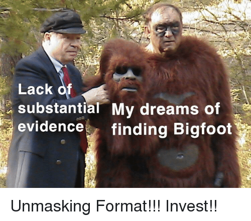 Lack of Substantial My Dreams of Evidence Finding Bigfoot | Bigfoot