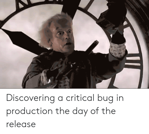 Bug, Day, and Release: lacols Discovering a critical bug in production the day of the release
