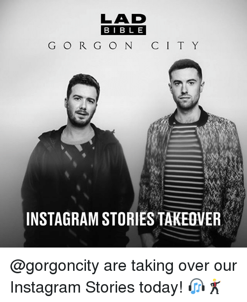 Bibled: LAD  BIBL E  G O R G O N C I T Y  INSTAGRAM STORIES TAKEOVER @gorgoncity are taking over our Instagram Stories today! 🎧🕺🏼