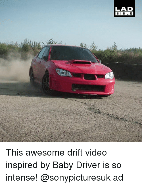 Bibled: LAD  BIBLE  BIBL E This awesome drift video inspired by Baby Driver is so intense! @sonypicturesuk ad