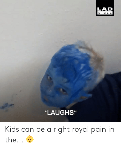 Dank, Bible, and Kids: LAD  BIBLE  *LAUGHS* Kids can be a right royal pain in the... 👶