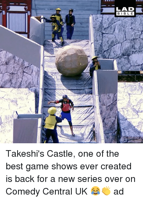 game shows: LAD  BIBLE Takeshi's Castle, one of the best game shows ever created is back for a new series over on Comedy Central UK 😂👏 ad